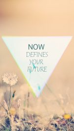 Now Defines Your Future