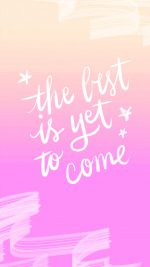 The Best Is Yet To Come Quote